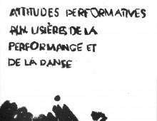 Femmes, attitudes performatives, aux lisières de la performance et de la danse